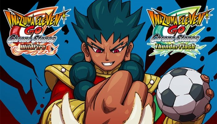 Inazuma Eleven Go Chrono Stones Wildfire and Inazuma Eleven Go Chrono Stones Thunderflash launching March 27 in Europe