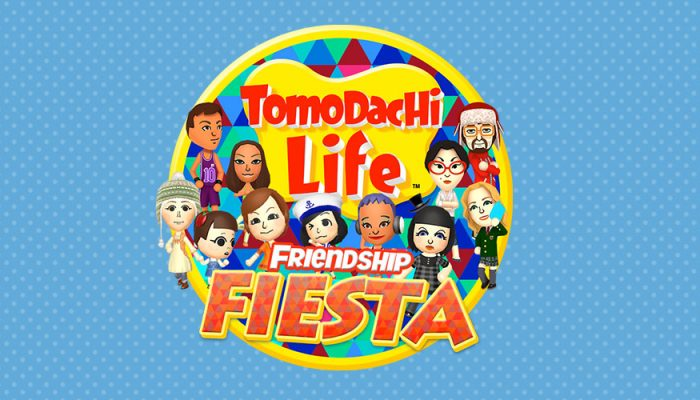 NoE: 'Join the Tomodachi Life Friendship Fiesta from 30th July until 9th August'