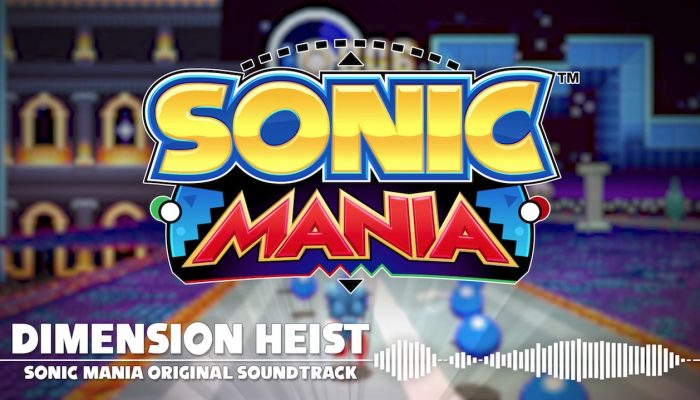 "Sonic Mania – Special Stage (""Dimension Heist"") OST"