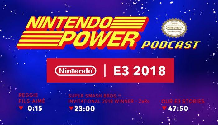 Nintendo Power Podcast Ep. 6 – Special E3 2018 Episode: Super Smash Bros. Ultimate, Reggie & More!