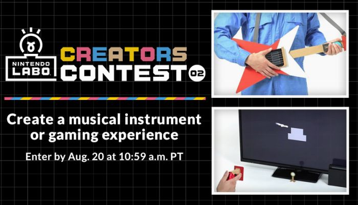 NoA: 'Calling all Nintendo Labo fans– less than 2 weeks until the latest Nintendo Labo Creators Contest No. 2 ends!'