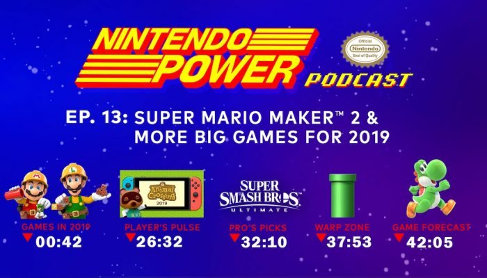Nintendo Power Podcast – Super Mario Maker 2 & More Big Games for 2019