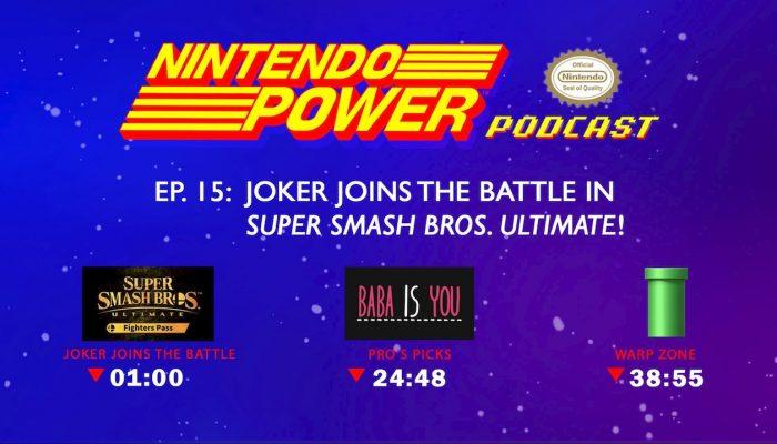 Nintendo Power Podcast Ep. 15 – Joker Joins the Battle in Super Smash Bros. Ultimate!