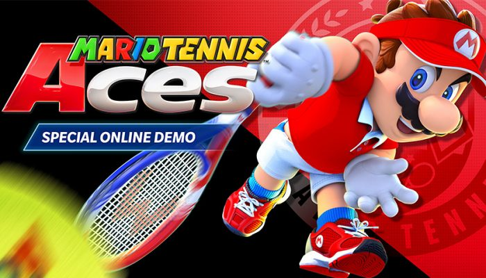 NoA: 'Try out the Mario Tennis Aces: Special Online Demo for a limited time!'