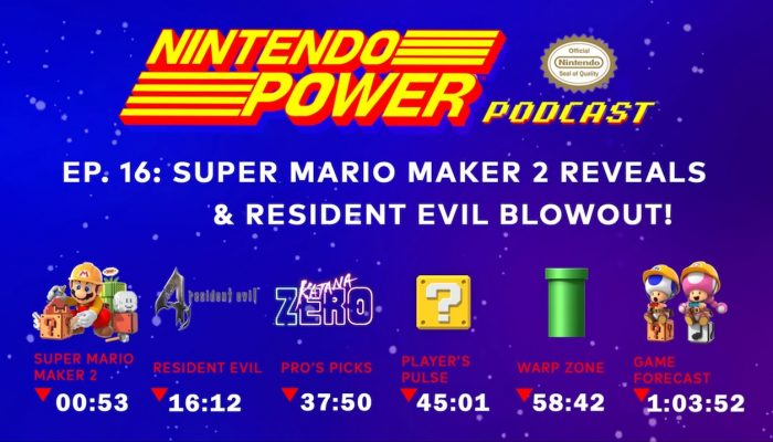 Nintendo Power Podcast Ep. 16 – Super Mario Maker 2 Reveals + Resident Evil Blowout!