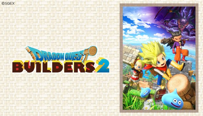 NoA: 'Start a new adventure in Dragon Quest Builders 2!'